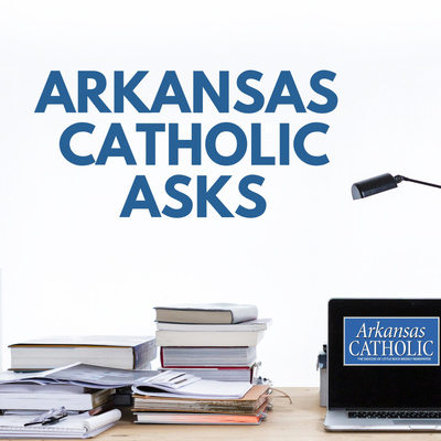 Arkansas Catholic Asks